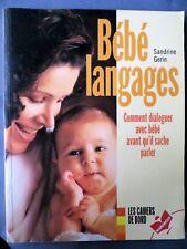 Bébé langages, Comment dialoguer avec bébé avant qu'il sache parler, 1997
