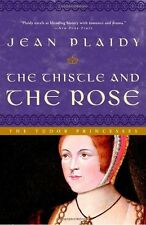 The Thistle and the Rose: The Tudor Princesses by Jean Plaidy