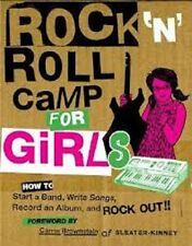 Rock n Roll Camp for Girls-How to Start a Band-Write Songs...Paperback--FREE S/H