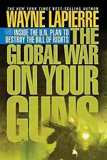 The Global War on Your Guns: Inside the UN Plan To Destroy the Bill of-ExLibrary