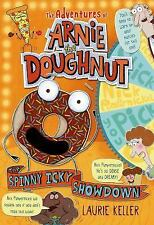 The Adventures of Arnie the Doughnut: The Spinny Icky Showdown by Laurie...