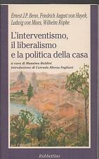 L'INTERVENTISMO, IL LIBERALISMO E LA POLITICA DELLA CASA - Rubbettino 2002