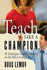 Teach Like A Champion : 49 Techniques That Put Students on the Path to College …