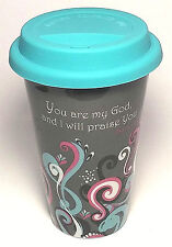 Ceramic Travel Mug w/Blue Rubber Lid, You are my God. and I will praise you-12oz