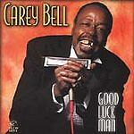 Good Luck Man by Carey Bell (CD, Oct-1997) Free Shipping!