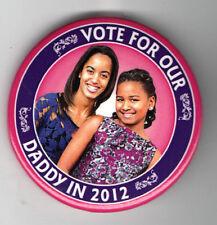 OBAMA pin 2012 Jugate pinback button  2.25 inch VOTE for Our DADDY Sasha Malia