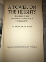 A TOWER ON THE HEIGHTS. THE STORY OF THE 1ST PRESBYTERIAN CHURCH BROOKLYN-1946