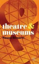 Theatre And Museums: By Susan Bennett