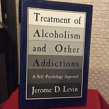 Treatment of Alcoholism and Other Addictions A Self-Psychology Approach Levin 1s