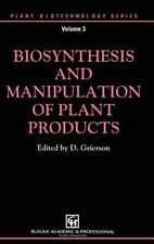 Biosynthesis and Manipulation of Plant Products (Plant Biotechnology Series)