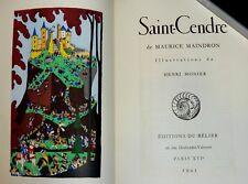 Maurice MAINDRON. SAINT CENDRE. Illustr: Henri MONIER. Edition du Bélier. 1943