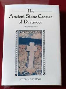 The Ancient Stone Crosses of Dartmoor by W Crossing 1987 Devon Dorset Limited Ed