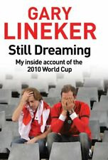 Still Dreaming: My Inside Account of the 2010 World Cup,Gary L ,.9780857201492