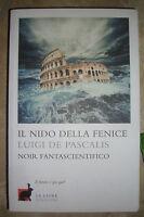 LUIGI DE PASCALIS - IL NIDO DELLA FENICE - ED:EINAUDI - ANNO:2012 (LS)