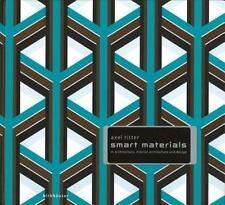 Smart Materials in Architecture, Interior Architecture and Design, Ritter, Axel