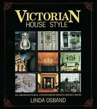 Victorian House Style - Architectural & Interior Design Source Book by Osband,