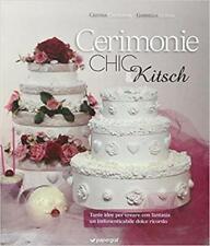Cerimonie. Chic E Kitsch Cristina Castagnari, Gabriella Guidali Papergraf 2011