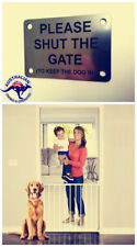PLEASE SHUT THE GATE (To Keep the Dog in)  Garden Fence GATE DOOR Warning Sign