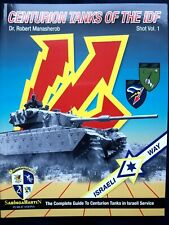Centurion Tanks of the IDF Shot Volume 1  - BY ROBERT MANASHEROB, SABINGA MARTIN