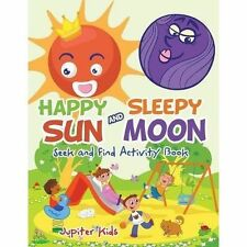 Happy Sun and Sleepy Moon Seek and Find Activity Book by Jupiter Kids...