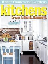 Better Homes and Gardens Kitchens: Dream It. Plan It. Remodel It.