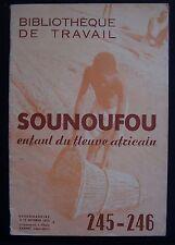 BIBLIOTHEQUE DE TRAVAIL 245-246 - 08/10/1953 Sounoufou l'enfant fleuve africain