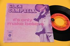 """GLEN CAMPBELL 7"""" IT'S ONLY MAKE CROIRE ORIG ITALIE 1970 EX+ TOP RARE"""