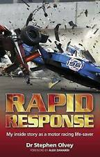 Rapid Response: My Inside Story as a Motor Racing Life-saver, Olvey, Stephen, Go