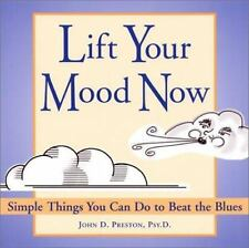 Lift Your Mood Now: Simple Things You Can Do to Beat the Blues, Preston Psy D AB