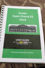 Fender Super Champ X2-USER GUIDE+Factory Preset SETTINGS+TEMPLATES (Secured PDF)