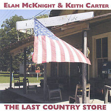 Elam McKnight - Sho Nuff: The Last Country Store (May-2005, Big Black Hand) CD