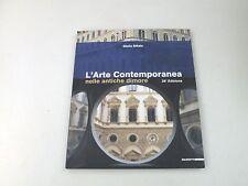 L'ARTE CONTEMPORANEA NELLE ANTICHE DIMORE - GIULIA SILLATO - LIBRO OTTIMO - L3
