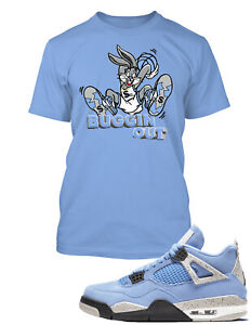 "Buggin Out Sneaker Tee Shirt to Match Air Jordan 4 ""University Blue"" Hip Hop Tee"