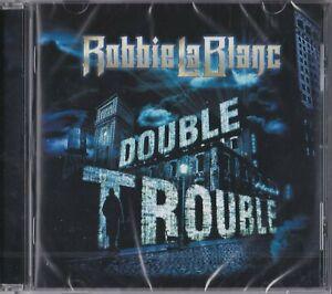 ROBBIE LA BLANC - Double trouble ( 2021 Escape Music cd)
