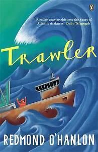 Trawler: A Journey Through the North Atlantic by Redmond O'Hanlon (Paperback, 20