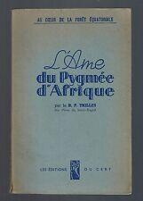 L'AME DU PYGMEE D'AFRIQUE  R.P. TRILLES   EDITIONS DU CERF 1945