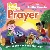 First I Say a Prayer (Our Daily Bread for Little Hearts) - Board book - GOOD