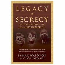 Legacy of Secrecy : The Long Shadow of the JFK Assassination by Lamar Waldron...