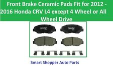 Front Brake Pads Fit for 2012 2013 2014 2015 2016 Honda CRV L4 Excluded 4WD ALLW