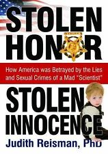 Stolen Honor Stolen Innocence: How America Was Betrayed By The Lies And Sexua...