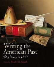 Writing the American Past : US History to 1877 (2009, large paperback)