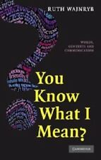 You Know what I Mean?: Words, Contexts and Communication, Wajnryb, Ruth, New con