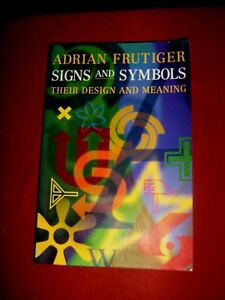 SIGNS AND SYMBOLS Their Design and Meaning - Adrian Frutiger