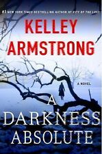 Casey Duncan Novels Ser.: A Darkness Absolute by Kelley Armstrong (2017, Hardcover)