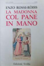 La Madonna col pane in mano. Prefazione di Franco Piro.