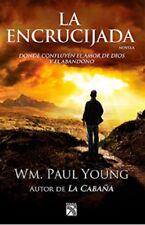 La Encrucijada: Donde Confluyen el Amor y el Abandono por Wm. Paul Young