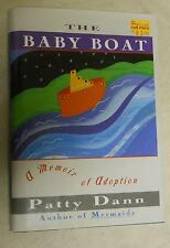 The Baby Boat: A Memoir of Adoption by Patty Dann (1998, Hardcover, First Edtion