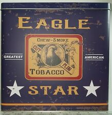 Eagle Star Cut Plug Smoke & Chew Tobacco Tin Large Reproduction/Decorative