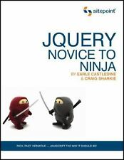 JQuery : Novice to Ninja by Craig Sharkie and Earle Castledine (2010, Paperback,