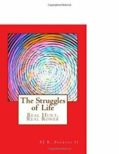 The Struggles of Life: Real Hurt, Real Rower: Volume 1 (CI&E).by Perkins New<|